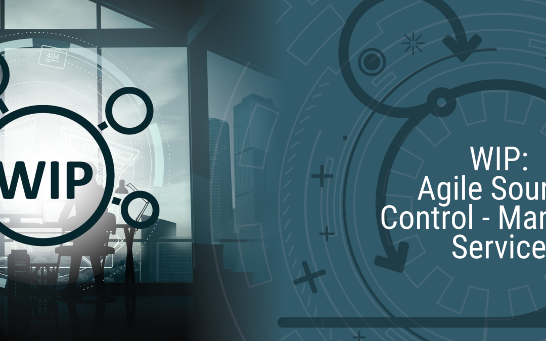 WIP: Agile Source Control – Managed Service